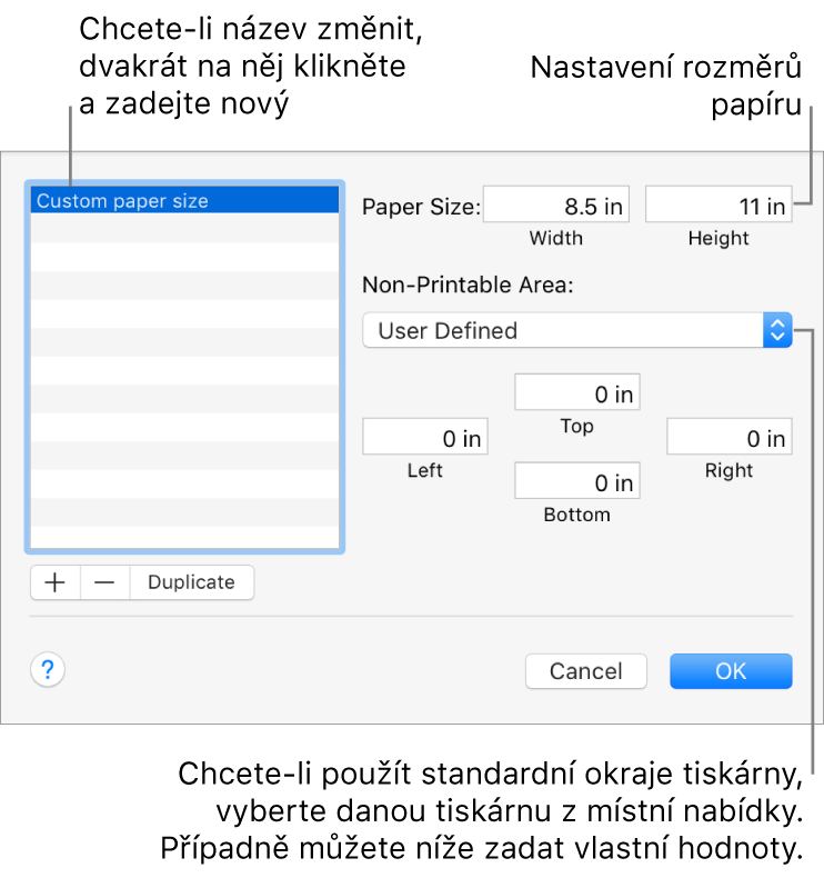 Kliknutím na tlačítko Přidat přidáte novou velikost papíru. Pokud chcete změnit název vlastní velikosti papíru, dvakrát na něj klikněte azadejte nový. Chcete-li použít standardní okraje tiskárny, vyberte danou tiskárnu zmístní nabídky, nebo do níže uvedených polí zadejte vlastní hodnoty.