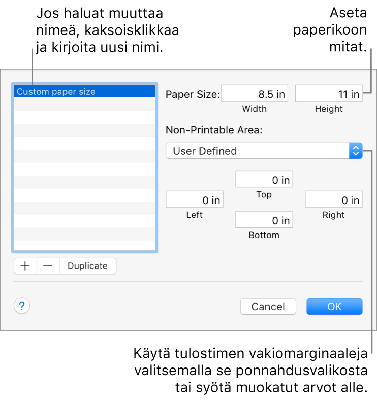 Lisää uusi paperikoko klikkaamalla lisäyspainiketta. Voit muuttaa muokatun paperikoon nimeä kaksoisklikkaamalla nimeä ja kirjoittamalla sitten uuden. Valitse ponnahdusvalikosta tulostin, jos haluat käyttää sen vakiomarginaaleja, tai syötä muokatut arvot alla oleviin kenttiin.