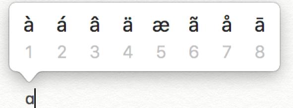 Il menu accenti per la lettera a, che mostra otto variazioni della lettera.