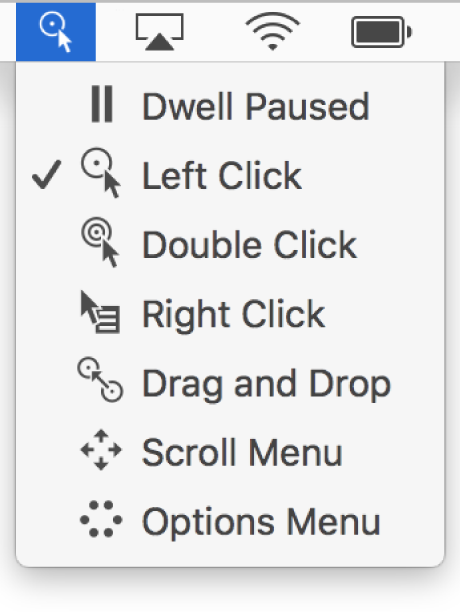 The Dwell status menu whose menu items include, from top to bottom, Dwell Paused, Left Click, Double Click, Right Click, Drag and Drop, Scroll Menu, and Options Menu.
