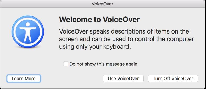 Tervetuloa VoiceOveriin -valintaikkuna, jonka alareunassa on painikkeet Lisätietoja, VoiceOverin käyttäminen ja VoiceOverin laittaminen pois päältä.