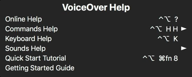 A VoiceOver Súgó menüje egy panel, fentről lefelé a következők láthatók: Online súgó, Parancsok súgó, Billentyűzet súgó, Hang súgó, Első lépések oktatóanyag és Kezdeti lépések útmutató. Minden elem jobb oldalán megtalálható a megjelenítéséhez szükséges VoiceOver-parancs vagy egy nyíl az almenü eléréséhez.