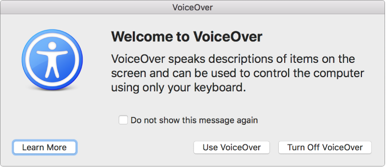 Caseta de dialog Bun venit la VoiceOver cu butoanele Aflați mai multe, Utilizează VoiceOver și Dezactivează VoiceOver în partea de jos.