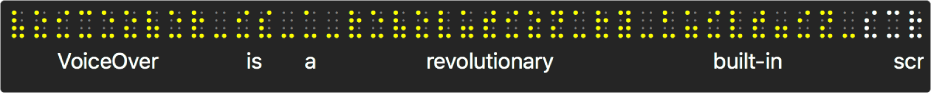 Panoul Braille afișează punctele Braille galbene simulate; textul de sub punct afișează ce anume enunță în acel moment VoiceOver.