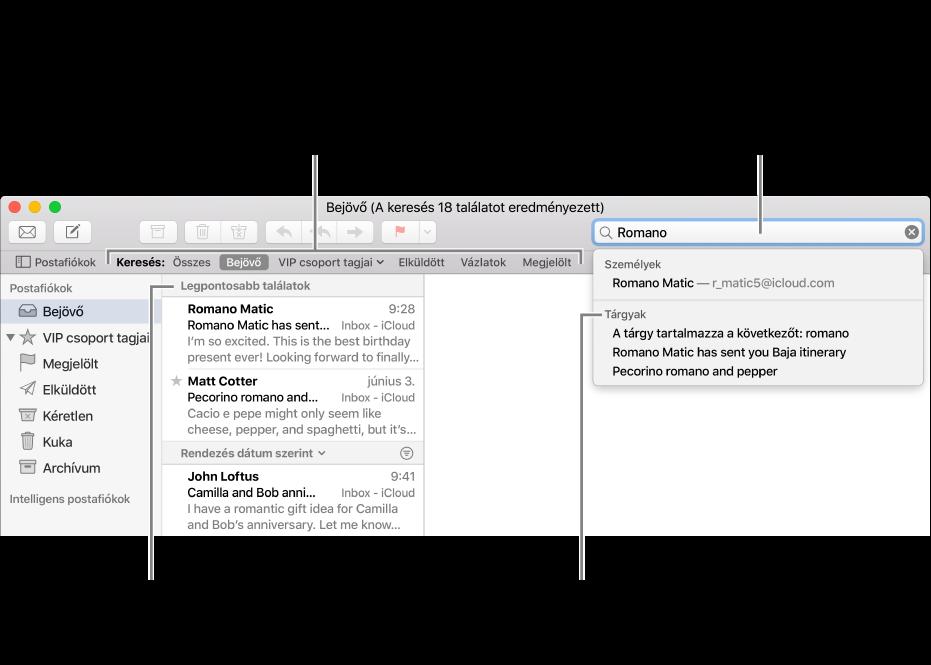A keresésbe belefoglalt postafiók kiemelve látható a keresősávon. Ha egy másik postafiókban szeretne keresni, kattintson a nevére. Igény szerint beírhat vagy beilleszthet egy szöveget a keresőmezőbe, vagy áthúzhat egy e-mail címet egy üzenetből. Gépelés közben javaslatok jelennek meg a keresőmező alatt. A javaslatok a keresendő szövegtől függően kategóriákba vannak rendezve (pl. Tárgy vagy Mellékletek). A Legpontosabb találatok között a legjobban kapcsolódó eredmények jelennek meg először.