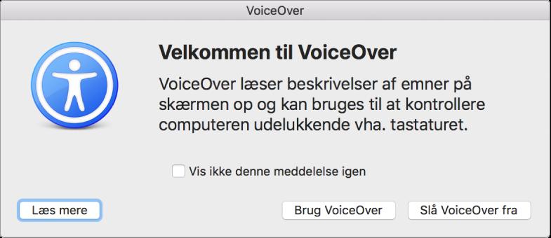 Dialogen Velkommen til VoiceOver dialog med knapperne Læs mere, Brug VoiceOver og Slå VoiceOver fra langs bunden af vinduet.