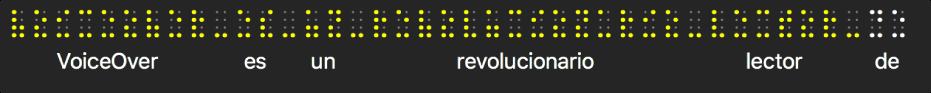 El panel Braille muestra los puntos de Braille simulados en color amarillo; el texto debajo de los puntos muestra lo que VoiceOver está pronunciando actualmente.