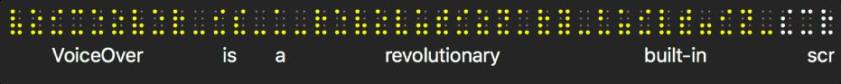 시뮬레이션으로 표시된 노란색 점자가 표시되어 있는 점자 패널. 점자 아래의 텍스트에는 VoiceOver가 현재 말하는 내용이 표시되어 있음.