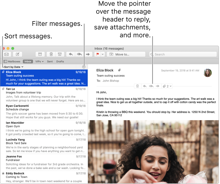 The Mail window. Click Sort By Date above the message list to change how messages are sorted. Drag the separator bar to show more or less of messages. Move the pointer over the header area of a message to reveal buttons for replying, saving attachments, and more.