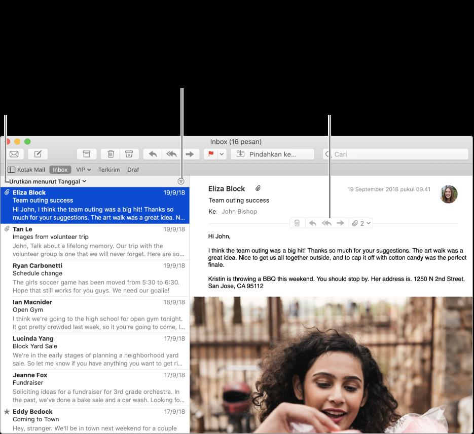 Jendela Mail. Klik Urutkan Menurut Tanggal di atas daftar pesan untuk mengubah cara pesan diurutkan. Seret bar pemisah untuk menampilkan lebih banyak atau lebih sedikit pesan. Seret penunjuk di atas area header pesan untuk mengungkap tombol untuk membalas, menyimpan lampiran dan lainnya.