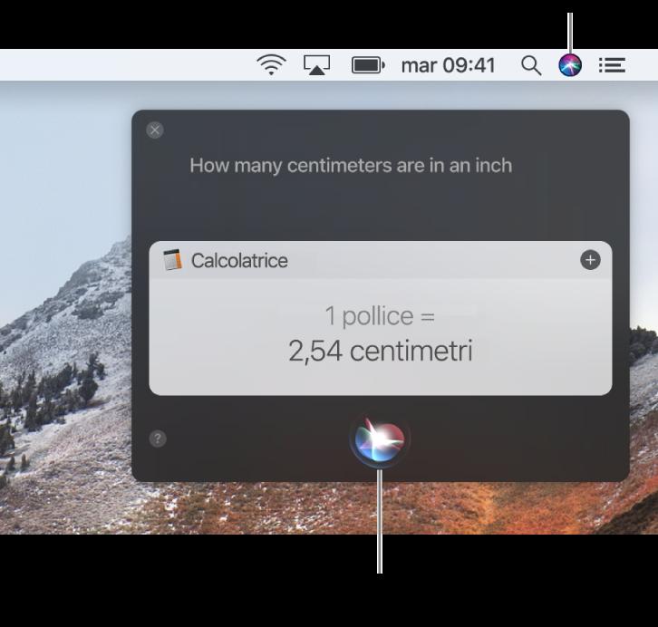 """La parte superiore lato destro della scrivania del Mac che mostra l'icona di Siri nella barra dei menu e la finestra di Siri con la richiesta """"A quanti centimetri corrisponde un pollice"""" e la risposta (la conversione da Calcolatrice). Fai clic sull'icona nella parte inferiore centrale della finestra di Siri per fare un'altra richiesta."""