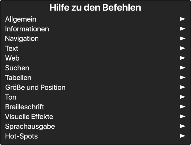 """Das Menü """"Hilfe"""" ist ein Panel, das Befehlskategorien auflistet und dabei mit der Kategorie """"Allgemein"""" beginnt und mit der Kategorie """"Hot-Spots"""" endet. Rechts neben jedem Objekt in der Liste befindet sich ein Pfeil, der zu einem Untermenü führt."""