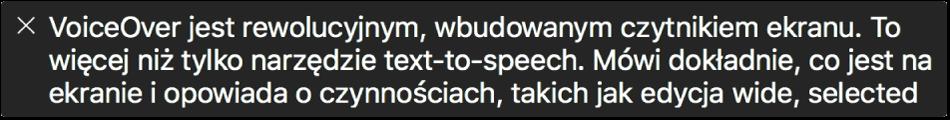 Panel napisów wyświetla to, co VoiceOver wdanej chwili mówi.