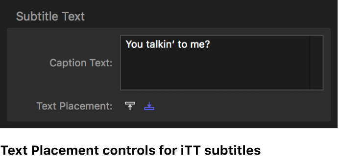 Text Placement controls for iTT subtitles