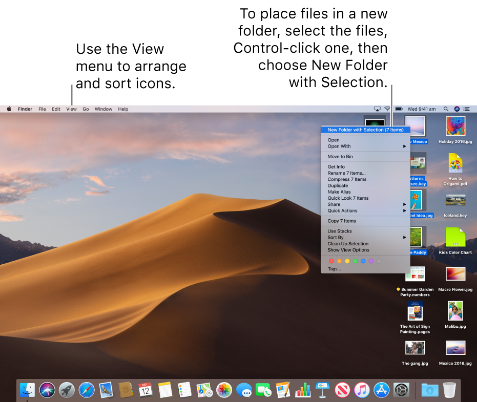 An example of a desktop with files. Use the View menu, in the upper left of the screen, to group and sort icons. You can organise files on the desktop — to place them in a new folder select the files, Control-click one, then choose New Folder with Selection.