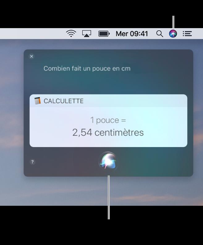 La partie située en haut à droite du bureau du Mac affichant l'icône Siri dans la barre de menu et la fenêtre Siri avec la requête «Combien de centimètres font un pouce» et la réponse (la conversion effectuée par Calculette). Cliquez sur l'icône située en bas au centre de la fenêtre Siri pour énoncer une autre requête.