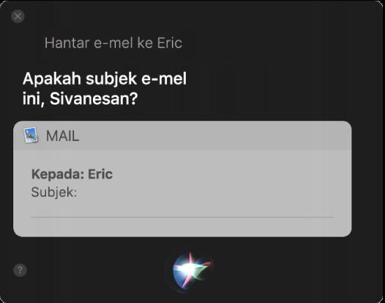 Tetingkap Siri menunjukkan mesej e-mel direncanakan.
