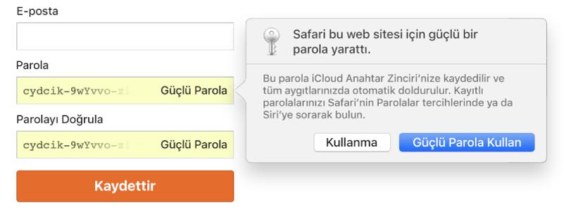 Safari'nin bir web sitesi için güçlü bir parola yarattığını ve kullanıcının iCloud Anahtar Zinciri'ne kaydedileceğini ve aygıtlarındaki Otomatik Doldur tarafından kullanılabileceğini gösteren bir sorgu kutusu.