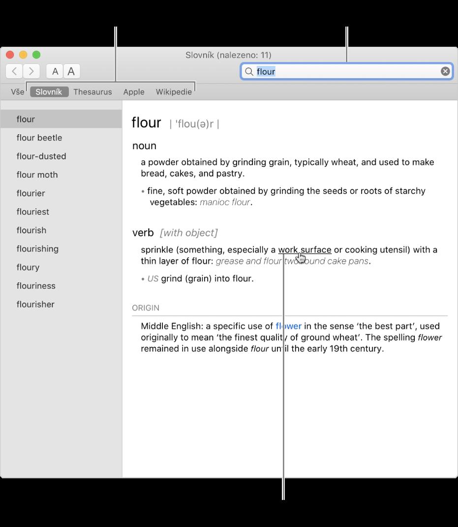 Velké okno aplikace Slovník se zobrazenou definicí Kliknutím na libovolné slovo nebo frázi vdefinici zobrazíte příslušnou definici. Chcete-li vybrat zdroj, ve kterém se má vyhledávat, klikněte na jeho název na panelu se zdroji umístěném pod panelem nástrojů. Do vyhledávacího pole zadejte slovo nebo frázi.