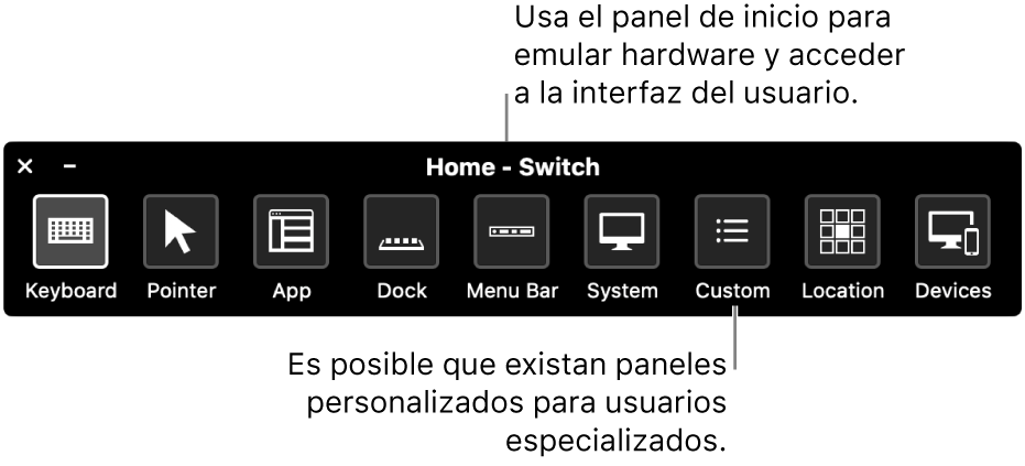 El panel Inicio de Control por botón brinda botones para controlar, de izquierda a derecha, el teclado, el puntero, apps, el Dock, la barra de menús, los controles del sistema, los paneles personalizados, la ubicación de la pantalla y otros dispositivos.