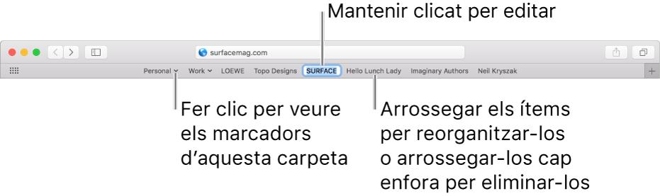 La barra de favorits, amb una carpeta de marcadors. Per editar un marcador o una carpeta de la barra, fes-hi clic i mantén-la premuda. Per reordenar els ítems de la barra, arrossega'ls. Per eliminar un ítem, arrossega'l fora de la barra.