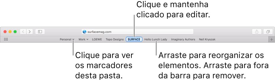 A barra de favoritos com uma pasta de marcadores. Para editar um marcador ou uma pasta na barra, clique e mantenha clicado o elemento. Para reorganizar elementos na barra, arraste-os. Para remover um elemento, arraste-o para fora da barra.