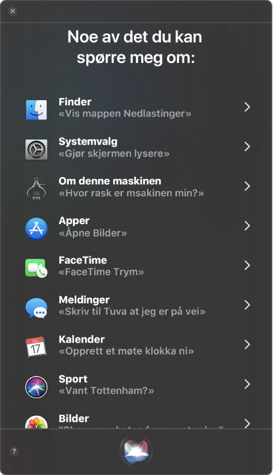 Et Siri-vindu med tittelen «Noe av det du kan spørre meg om» og eksempler på Siri-forespørsler, for eksempel «Vant Tottenham?»