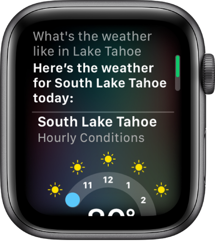 """A Siri screen. At the top is the question, """"What's the weather like in Lake Tahoe?"""" The answer below says """"Here's the weather for South Lake Tahoe today,"""" followed by a graph that shows South Lake Tahoe's hourly conditions."""