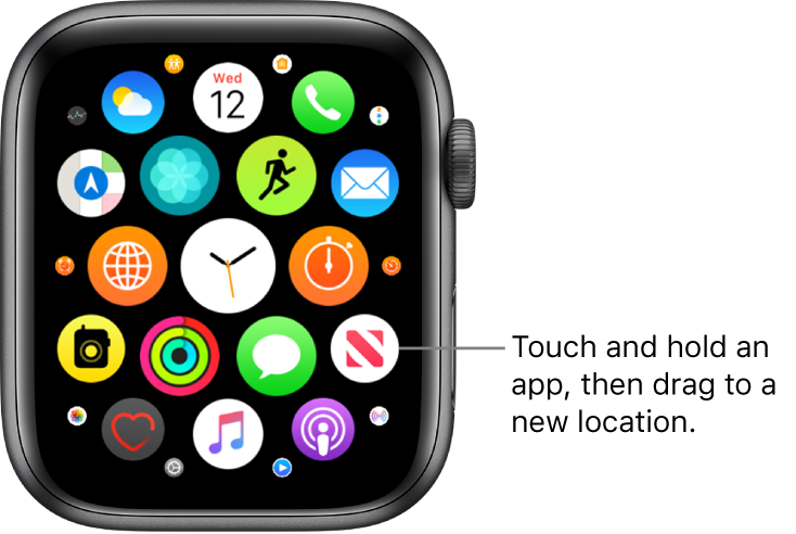 "Apple Watch Home screen in grid view. The callout reads ""Touch and hold an app, then drag to a new location."""