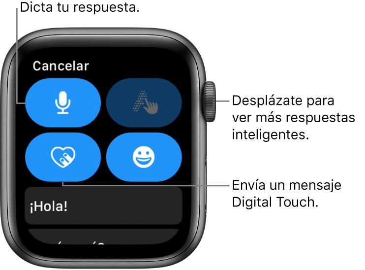 La pantalla de la respuesta mostrando los botones Dictado, Escribir, DigitalTouch y Emoji. Debajo se muestran las respuestas inteligentes. Gira la corona DigitalCrown para ver más respuestas inteligentes.