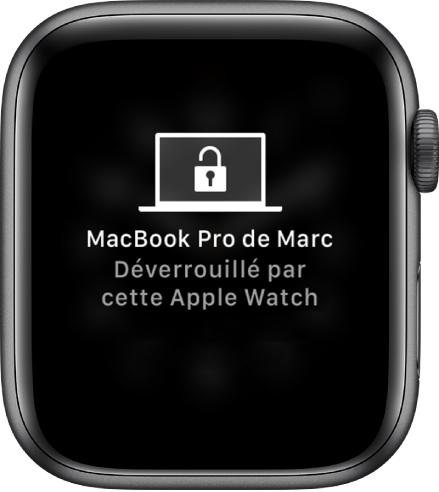 AppleWatch affichant le message «MacBookPro de Marc déverrouillé par cette AppleWatch».