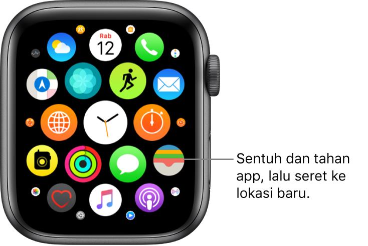 "Layar Utama Apple Watch dalam tampilan grid. Keterangan berbunyi ""Sentuh dan tahan app, lalu seret ke lokasi baru."""