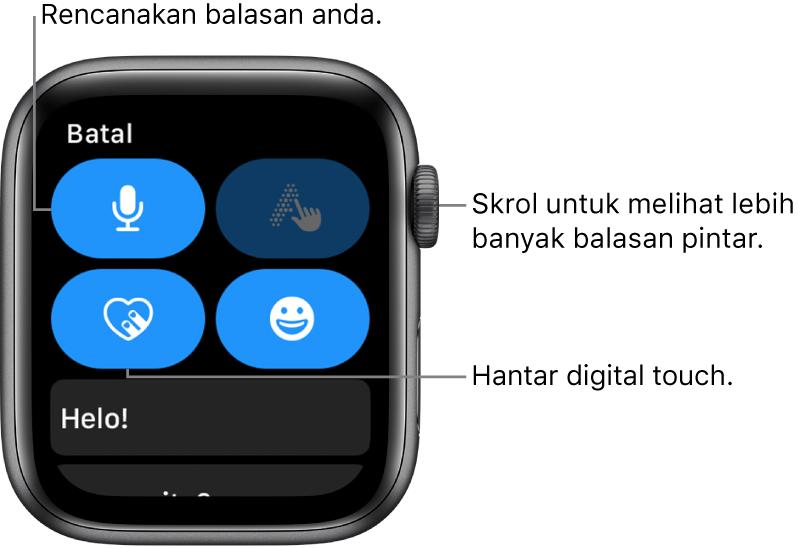 Skrin balas menunjukkan butang Perencanaan, Coretan, Digital Touch dan Emoji. Balasan pintar di bawah. Putar Digital Crown untuk melihat lebih banyak balasan pintar.