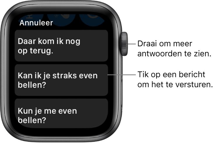 """Berichten-scherm met bovenin de knop 'Annuleer' en daaronder drie vooraf ingestelde antwoorden (""""Daar kom ik nog op terug."""", """"Kan ik je straks even bellen?"""" en """"Kun je me even bellen?"""")."""