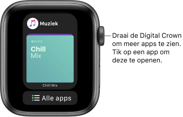Dock met de app Muziek en onder in het scherm de knop 'Alle apps'. Draai de DigitalCrown om meer apps weer te geven. Tik op een app om deze te openen.