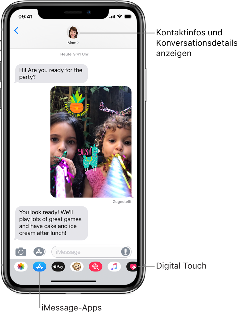 """Eine Konversation in der App """"Nachrichten"""". Oben befinden sich von links nach rechts die Taste """"Zurück"""" und das Foto der Person, mit der du Nachrichten austauschst. In der Mitte befinden sich die gesendeten oder während einer Konversation empfangenen Nachrichten. Am unteren Rand sind von links nach rechts die Tasten """"Fotos"""", """"Stores"""", """"Apple Pay"""", """"Animoji"""", """"Hashtag-Bilder"""", """"Musik"""" und """"Digital Touch"""" zu sehen."""