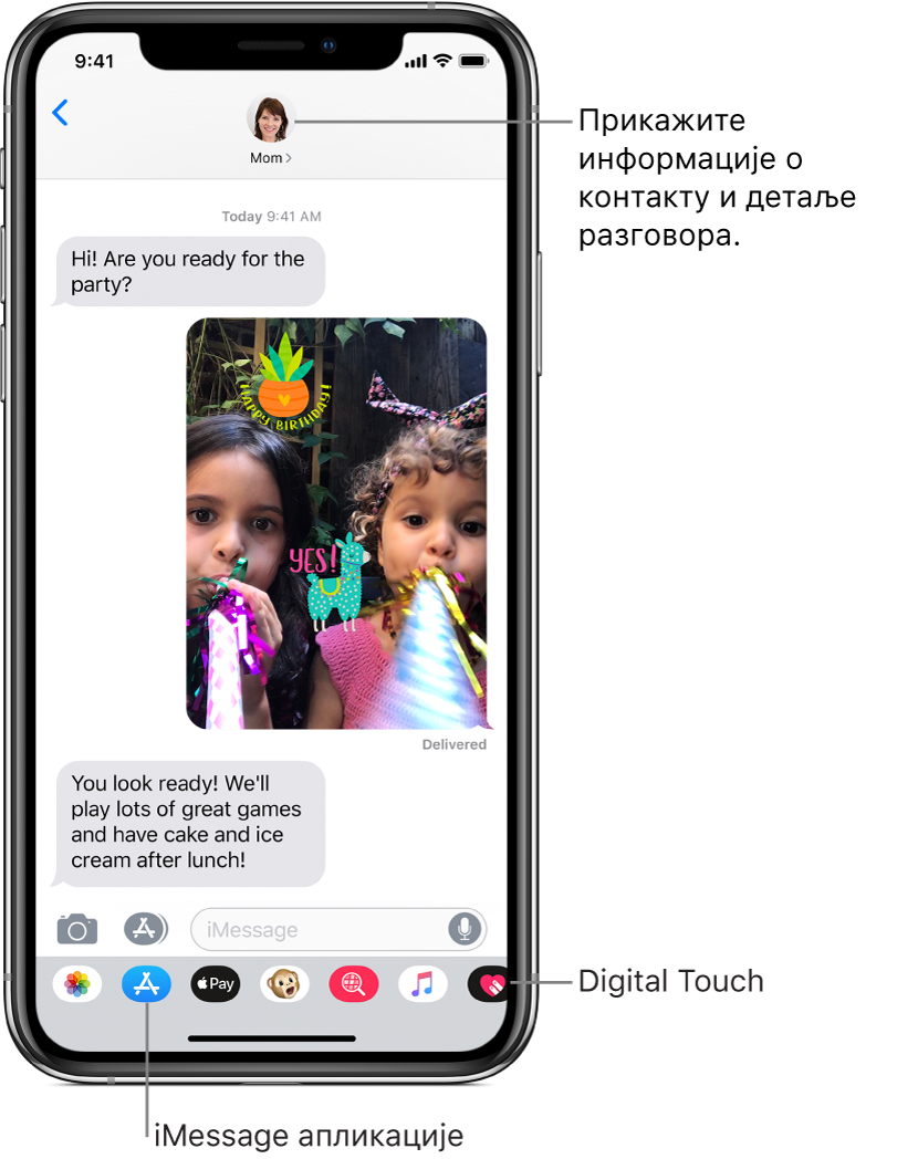Преписке у апликацији Messages. Дуж врха, слева надесно, налази се дугме Back, фотографија особе са којом се дописујете. У средини се налазе поруке размењене током преписке. Дуж доње ивице, слева надесно, налазе се дугмад Photos, Stores, Apple Pay, Animoji, Hashtag Images, Music и Digital Touch.