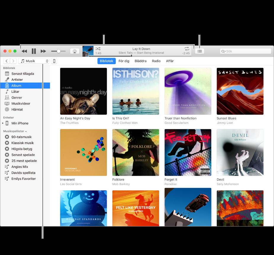 Huvudfönstret i iTunes-biblioteket: Välj typ av media som du vill spela upp i navigeraren (t.ex. Musik). Använd reglagen i banderollen överst till att spela upp det du valt, och använd popupmenyn Nästa till höger till att visa biblioteket på olika sätt.