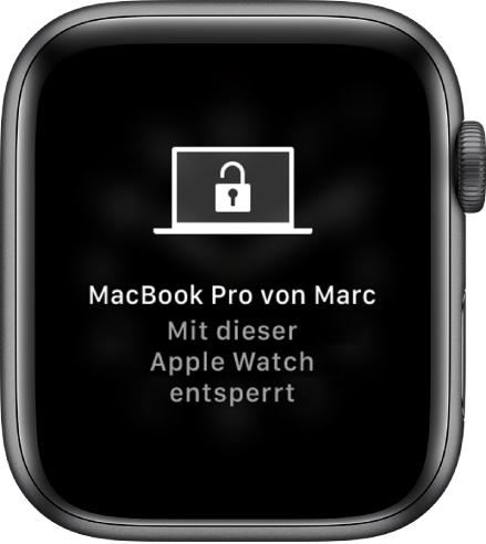 """Display der AppleWatch mit der Nachricht """"Marks MacBook Pro von dieser AppleWatch entsperrt""""."""