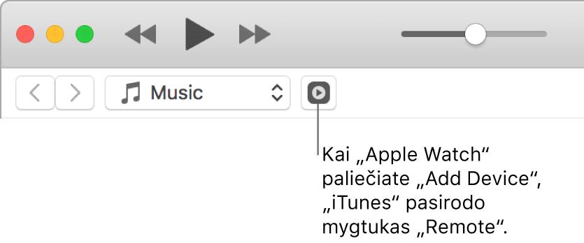 """""""iTunes"""" mygtukas """"Remote"""" rodomas, kai bandote įtraukti biblioteką į """"AppleWatch""""."""