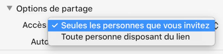 Section Options de partage de la zone de dialogue de collaboration avec le menu local «Accès» ouvert et l'option «Seules les personnes que vous invitez» sélectionnée.