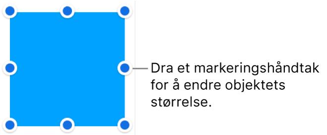 Et objekt med blå prikker på kantlinjen for å endre objektets størrelse.