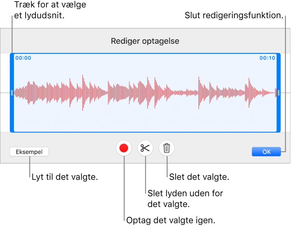 Betjeningsmuligheder til redigering af optaget lyd. Håndtag viser den valgte sektion af optagelsen, og derunder findes knapper til eksempel, optag, tilpas, slet og redigeringsfunktion.