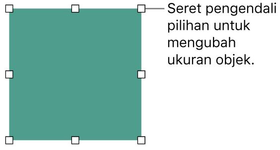 Objek dengan persegi berwarna putih di tepinya untuk mengubah ukuran objek.