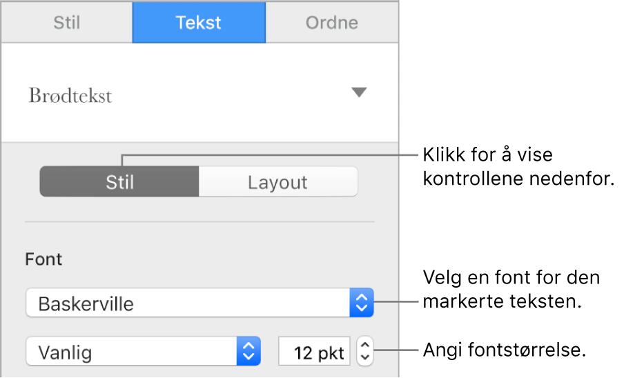 Tekstkontroller i Stil-delen i Format-sidepanelet for å angi font og fontstørrelse.