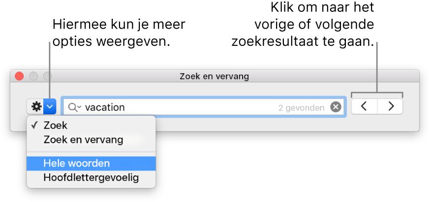Het venster 'Zoek en vervang' met uitleg bij de knop voor de opties 'Zoek', 'Zoek en vervang', 'Hele woorden' en 'Hoofdlettergevoelig' en navigatiepijlen aan de rechterkant.