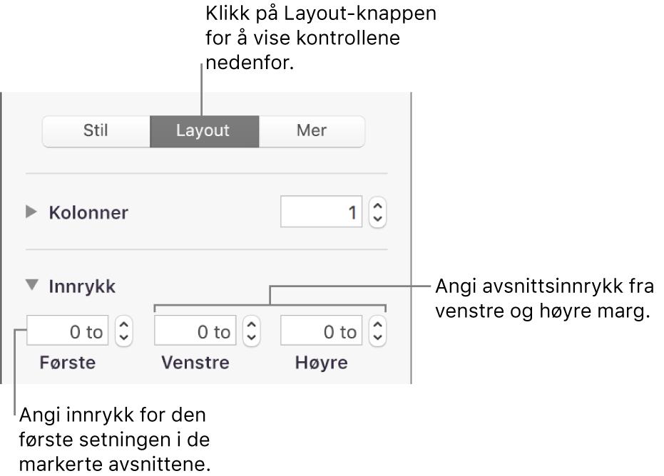 Kontroller i Layout-delen i Format-sidepanelet for å angi innrykk for første linje.