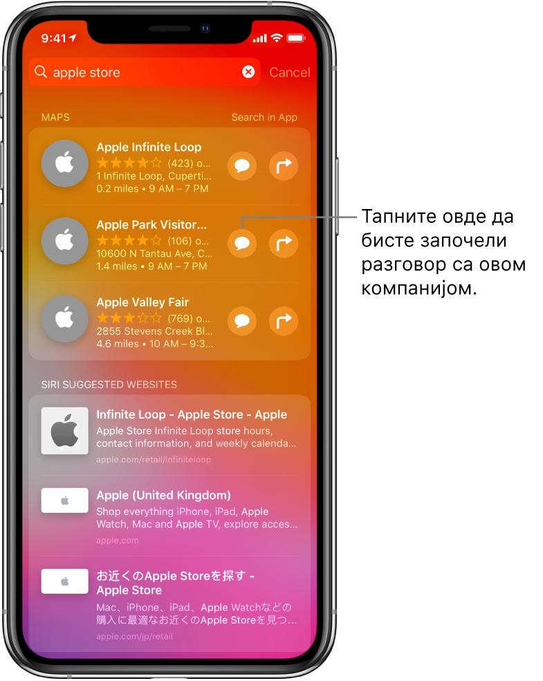 Екран Search на коме су приказане пронађене ставке за Apple Store у апликацијама App Store, Maps и Websites. У свакој ставци је приказан кратак опис, оцена или адреса, док је у свакој веб-локацији приказана URL адреса. У првој ставци је приказано дугме на које када тапнете покрећете пословно ћаскање са услугом Apple Store.