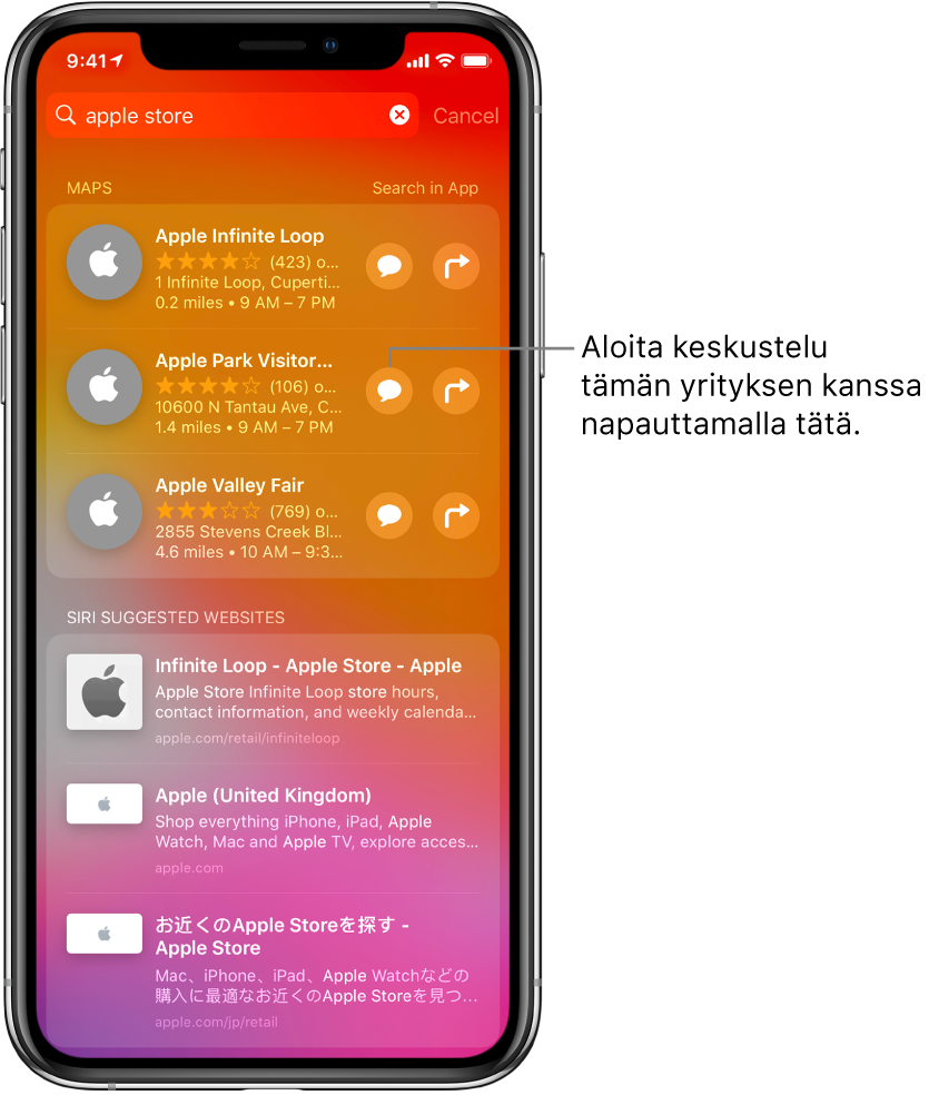 """Haku-näyttö, jossa näkyvät haun """"AppleStore"""" löydetyt kohteet AppStoressa, Kartat-apissa ja Verkkosivustoissa. Jokaisen kohteen yhteydessä näkyy lyhyt kuvaus, arviointi tai osoite, ja jokaiselle verkkosivulle näkyy osoite. Ensimmäiselle kohteelle näkyy painike, jota napauttamalla voi aloittaa yrityschatin AppleStoren kanssa."""