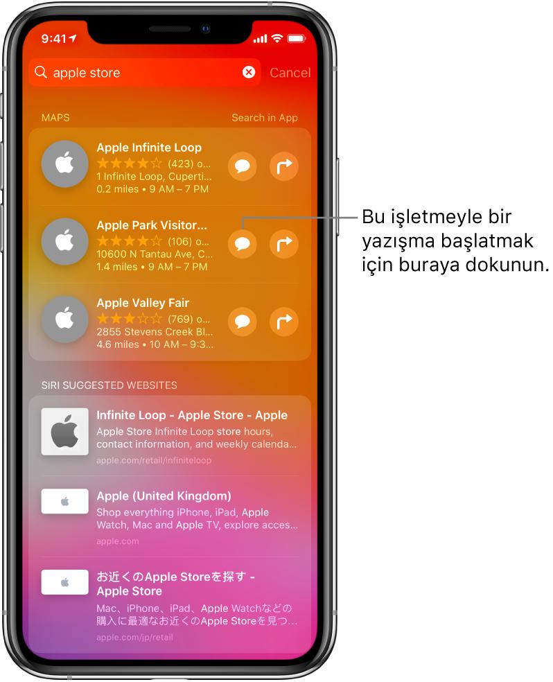 App Store'da, Harita'da ve Web Siteleri'nde Apple Store için bulunan öğeleri gösteren arama ekranı. Her öğe kısa bir açıklama, puan veya adres ve her web sitesi bir URL gösteriyor. İlk öğe, Apple Store için bir iş yeriyle sohbet başlatmak amacıyla dokunabileceğiniz bir düğme gösteriyor.